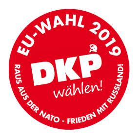 EU-Wahl 2019 - DKP wählen! - * - Raus aus der NATO - Frieden mit Russland
